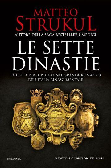 le-sette-dinastie-la-lotta-per-il-potere-nel-grande-romanzo-dellitalia-rinascimentale-x1000